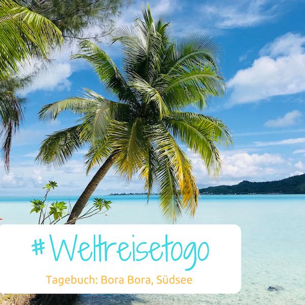 Weltreisetagebuch Bora Bora