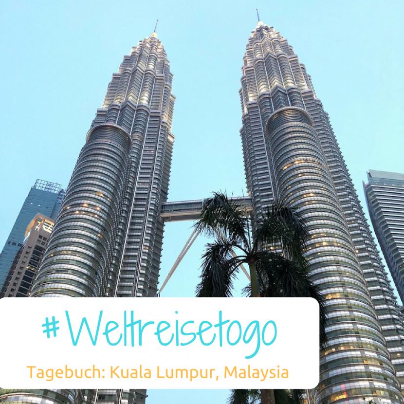 Tagebuch Weltreise Kuala Lumpur