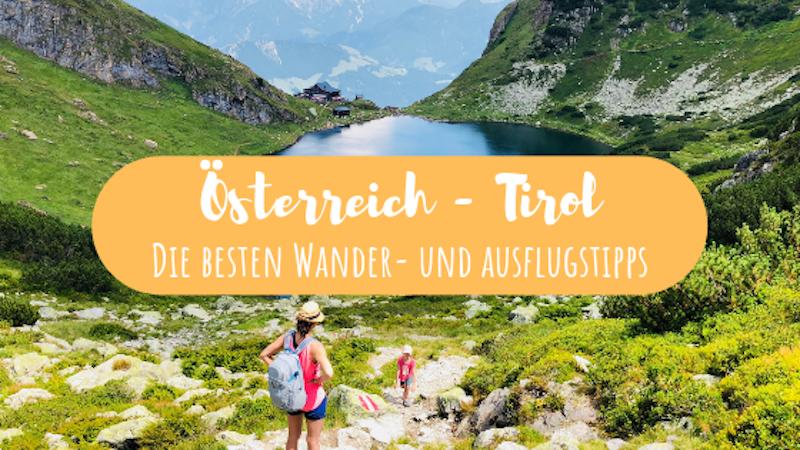 Österreich, Tirol Wandern und Ausflüge